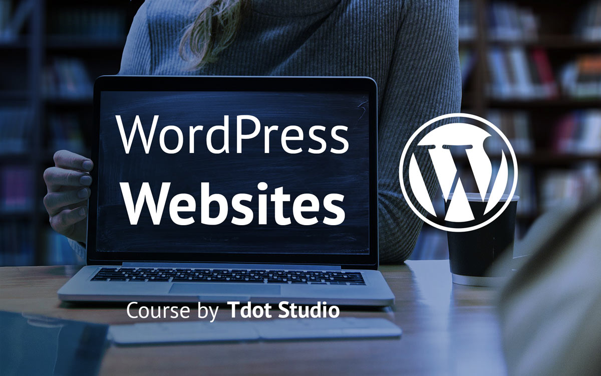 WordPress Course by Tdot Studio