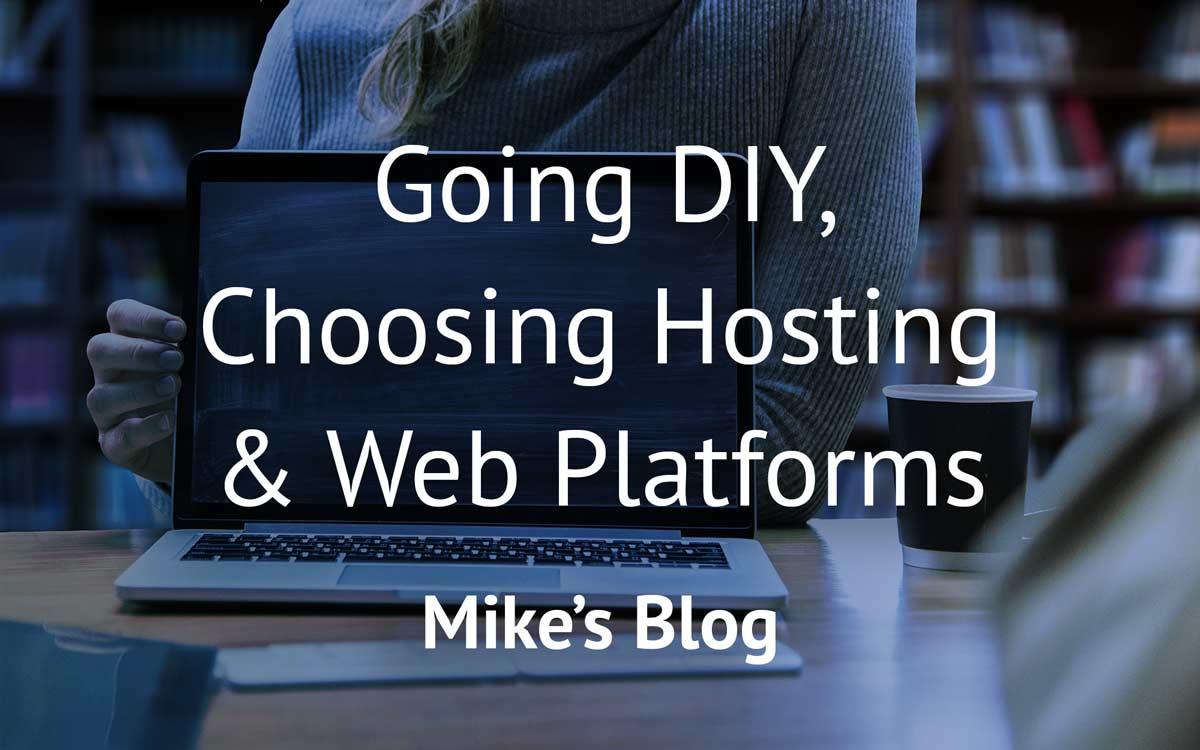 Mike's Blog - going DIY choosing web hosting platforms
