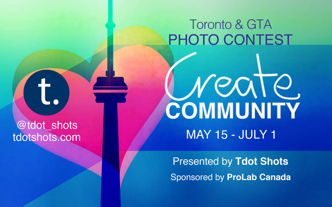Enter the Tdot Shots Toronto Photo Contest May 15 – July 1 2020